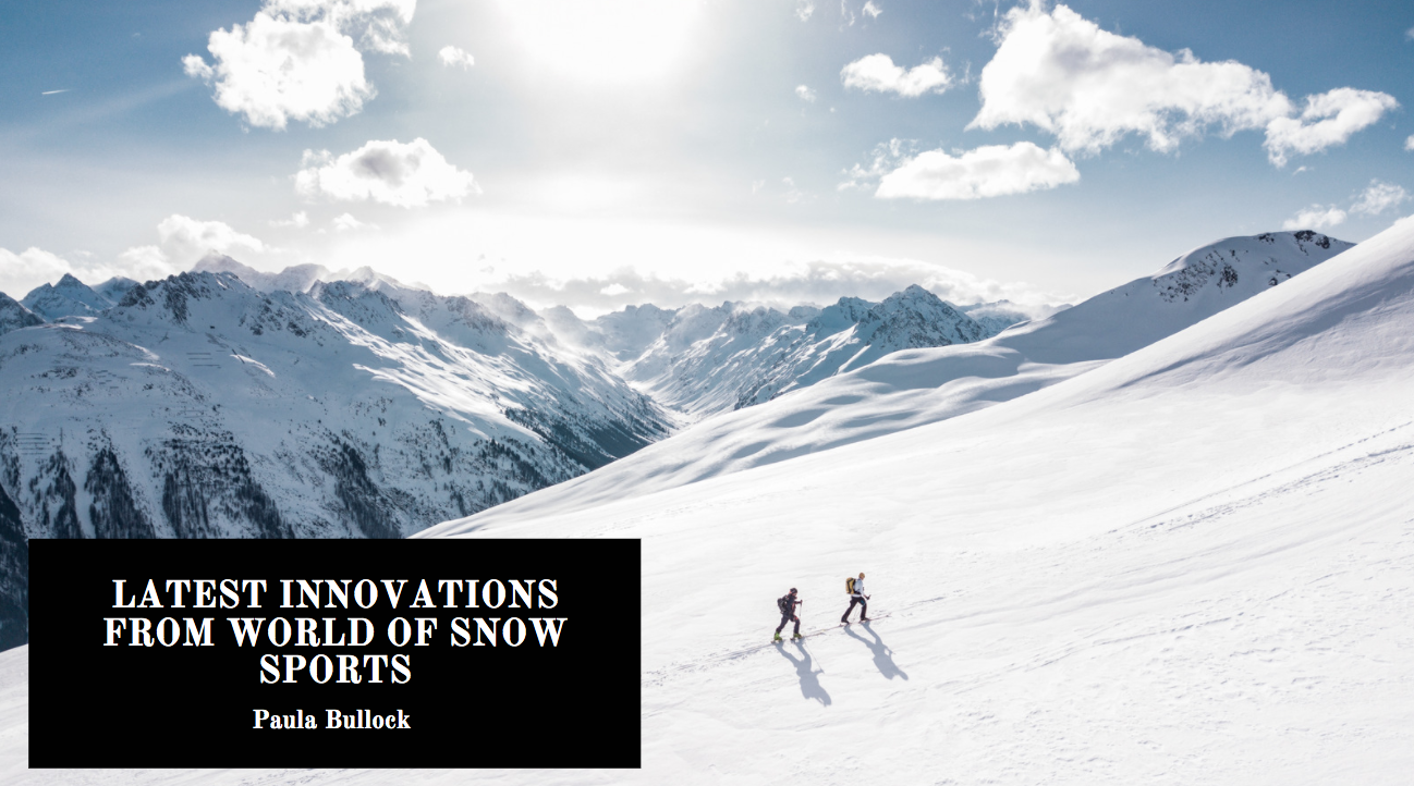 Paula Bullock Examines Latest Innovations From World of Snow Sports